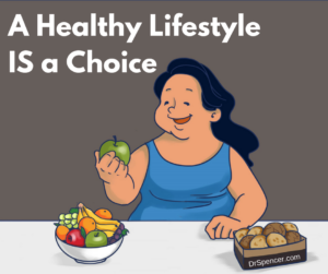 A Healthy Lifestyle IS a Choice